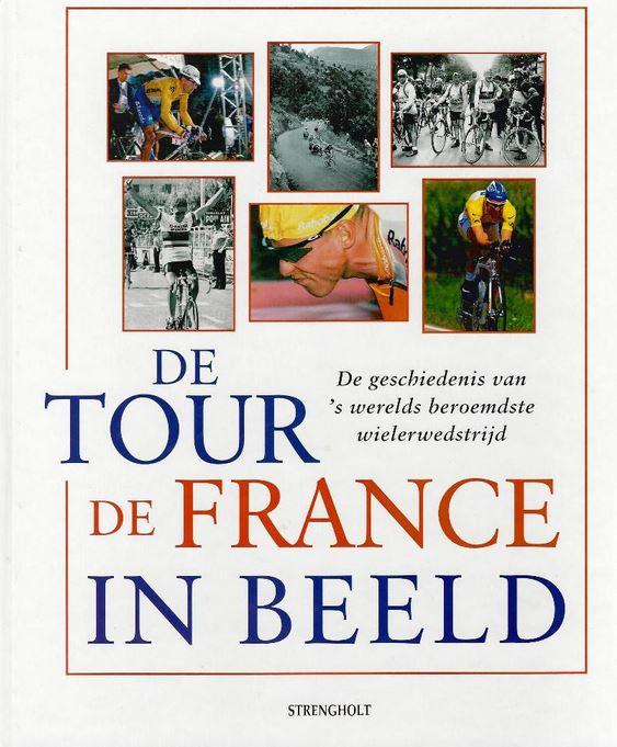 J. Nelissen, M. Linnemann - De Tour de France in beeld de geschiedenis van 's werelds beroemdste wielerwedstrijd
