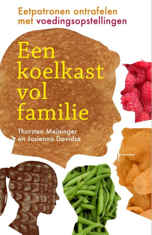 THORSTEN MEININGER, JOSIENNA DAVIDSE - Een koelkast vol familie. Eetpatronen ontrafelen met voedingsopstellingen