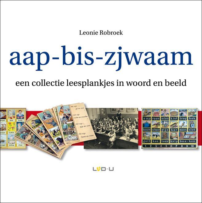Leonie Robroek - Aap-bis-zjwaam een collectie leesplankjes in woord en beeld
