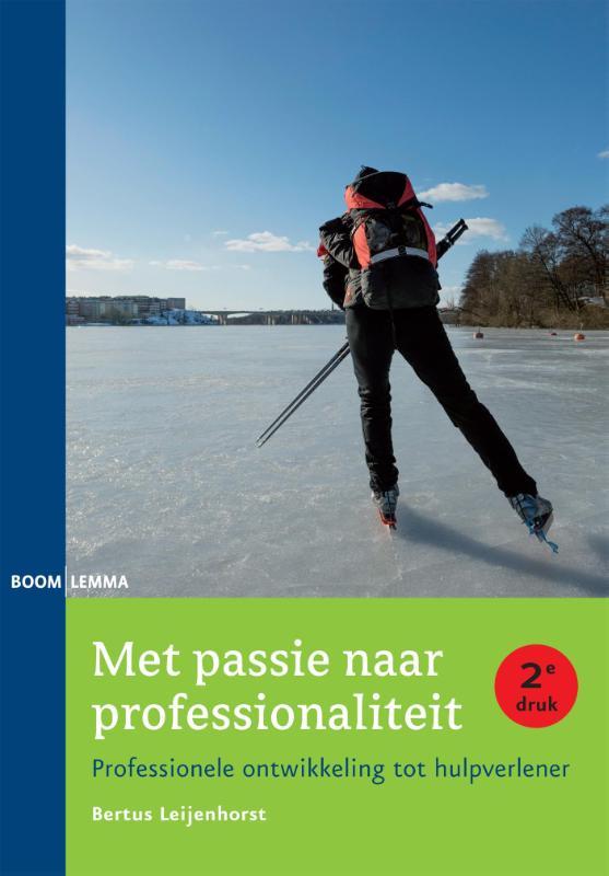 BERTUS LEIJENHORST - Met passie naar professionaliteit. Professionele ontwikkeling tot hulpverlener