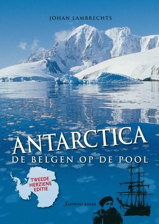 Johan Lambrechts - Antarctica de Belgen op de pool