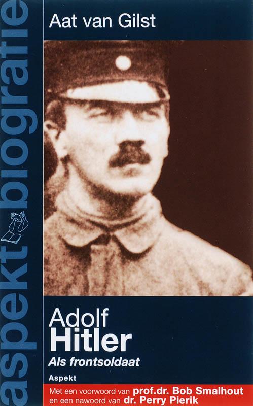 A. van Gilst, A.P. van Gilst - Adolf Hitler als frontsoldaat