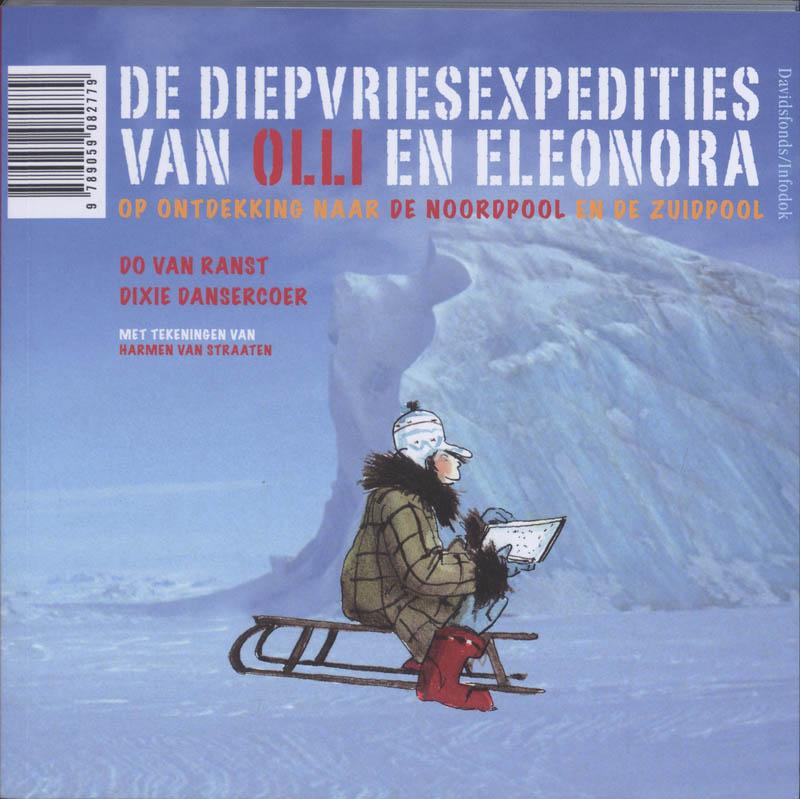 D. Ranst, D. Dansercour - De diepvriesexpedities van Olli & Eleonore op ontdekking naar de Noord- en Zuidpool