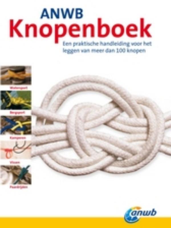 Perry Gordon - ANWB Knopenboek een praktische handleiding voor het leggen van meer dan 100 knopen