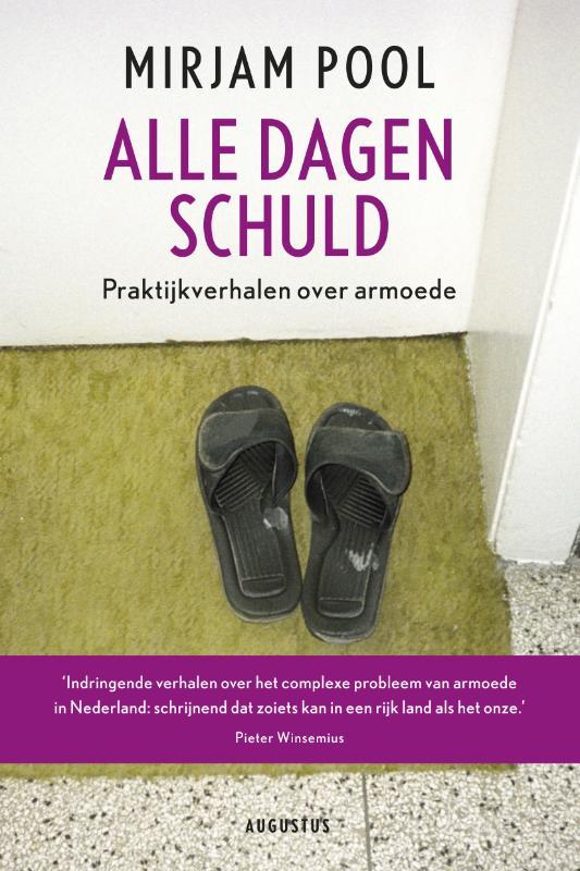 M. Pool, Mirjam Pool - Alle dagen schuld praktijkverhalen over armoede