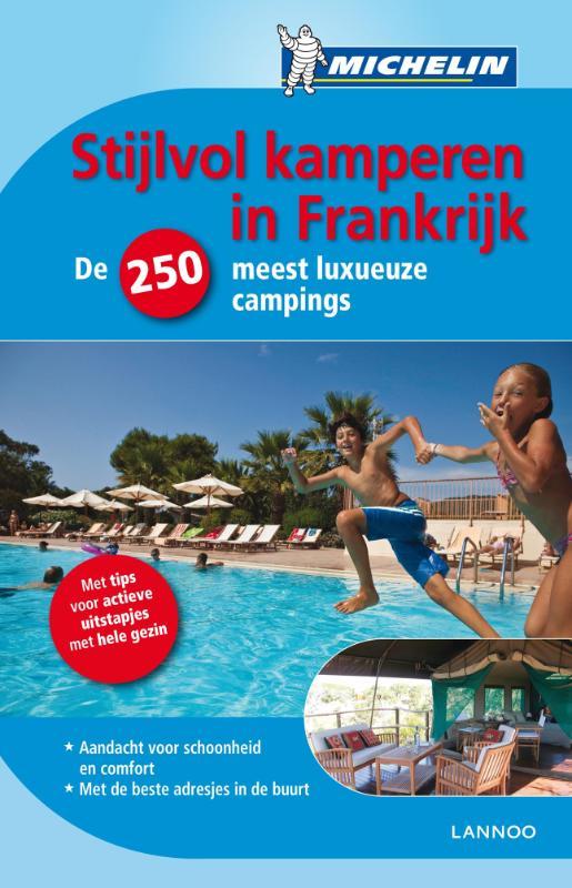 Unknown - Stijlvol kamperen in Frankrijk de 250 meest luxueuze campings