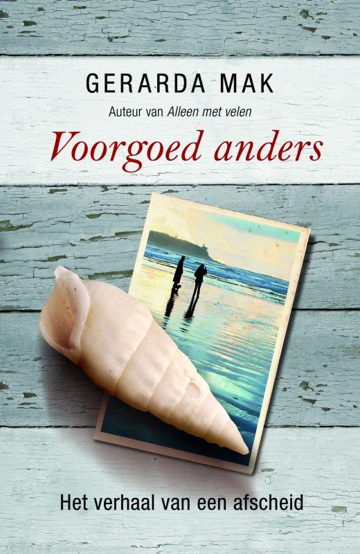 Gerarda Mak - Voorgoed anders het verhaal van afscheid