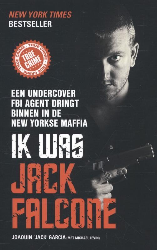JACK GARCIA - Ik was Jack Falcone. Een undercover FBI-agent dringt binnen in de New Yorkse maffia