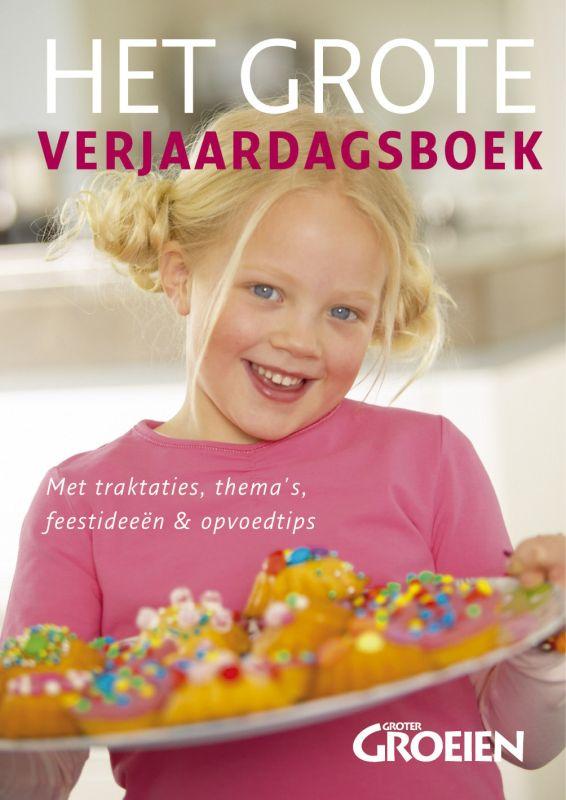 C. Bonefaas, X. van Vliet - Het grote verjaardagsboek traktaties, partijtjes & opvoedtips voor kids tot 10 jaar
