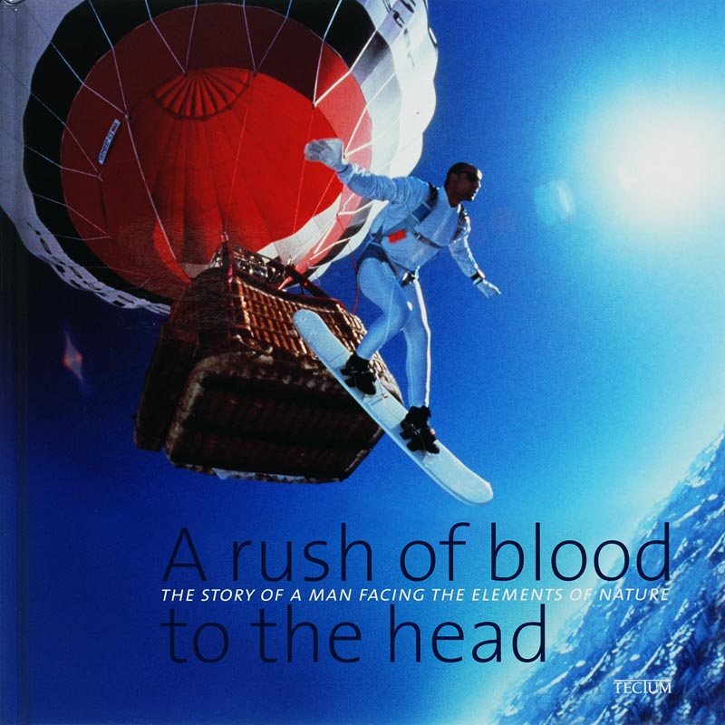 M. Sluszny - A rush of blood to the head the story of a man facing the elements of nature