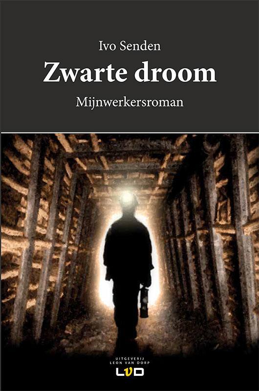 Ivo Senden - Zwarte droom mijnwerkersroman