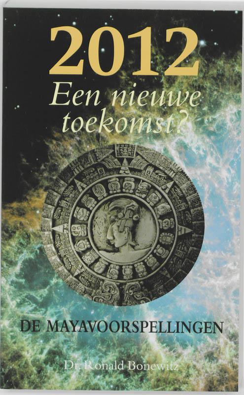 R. Bonewitz - 2012 - Een nieuwe toekomst? de Mayavoorspellingen