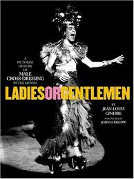 Jean-Louis Ginibre - Ladies Or Gentlemen A Pictorial History of Male Cross-dressing in the Movies
