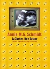 Annie M.G. Schmidt - Ja Zuster, Nee Zuster