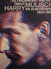 MURK [E.A., RED.] SALVERDA, MARIËTTE HAARSMA, ERNA STAAL - De onderkant van het tapijt : Harry Mulisch en zijn oeuvre 1952-1992. Harry Mulisch en zijn oeuvre 1952-1992