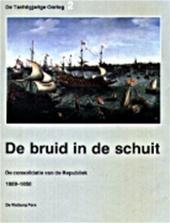 S. Groenveld, H. L. Ph Leeuwenberg - De Tachtigjarige Oorlog: De bruid in de schuit