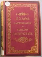 W.J. HOFDIJK - Lauwerbladen uit Neerlands gloriekrans. Opgedragen aan z.m. den koning