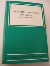 Mattheus Gansneb Tengnagel, J.J. Oversteegen - Alle Werken Waarin opgenomen de paskwillen die ten onrechte aan Tengnagel toegeschreven zijn
