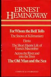 Ernest Hemingway - For whom the bell tolls The snows of Kilimanjaro ; Fiesta ; The short happy life of Francis Macomber ; Across the river and into the trees ; The old man and the sea