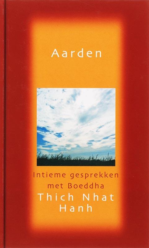 Thich Nath Hanh - Aarden intieme gesprekken met de Boeddha
