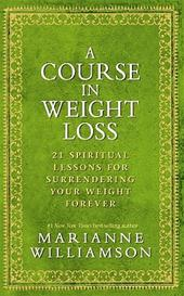 A Course in Weight Loss 21 ...