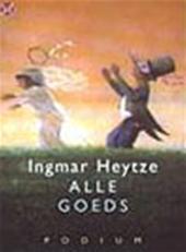 Ingmar Heytze - Alle goeds gedichten tot 2001