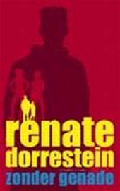 Renate Dorrestein - Zonder genade