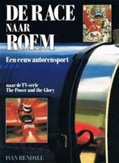 Ivan Rendall, Nicolaas Hetsen, Jaap Deinema, Frans Stravers - De race naar roem een eeuw autorensport