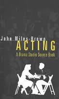 John Miles-brown - Acting A Drama Studio Source Book