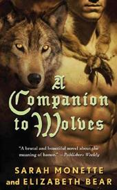 Sarah Monette, Elizabeth Bear - A Companion to Wolves