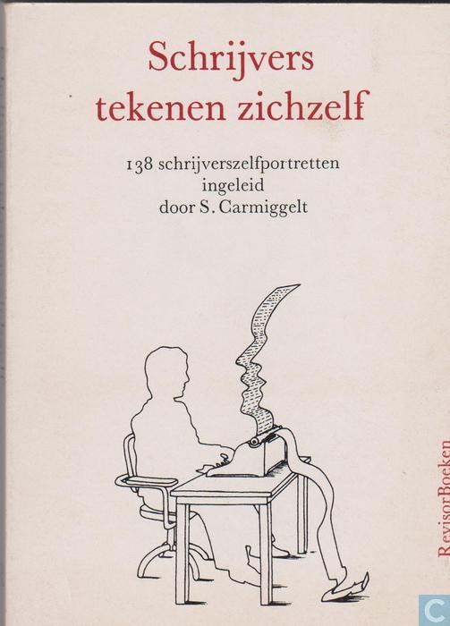 Simon Carmiggelt - Schrijvers tekenen zichzelf 138 schrijverszelfportretten
