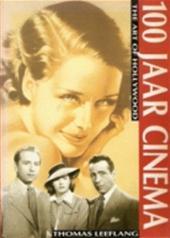 T. Leeflang - 100 jaar cinema the art of hollywood
