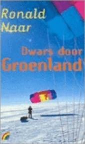 RONALD NAAR - Dwars door Groenland
