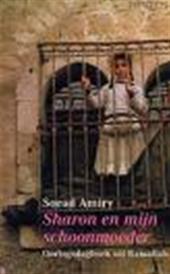 S. AMIRY - Sharon en mijn schoonmoeder. Oorlogsdagboek uit Ramallah