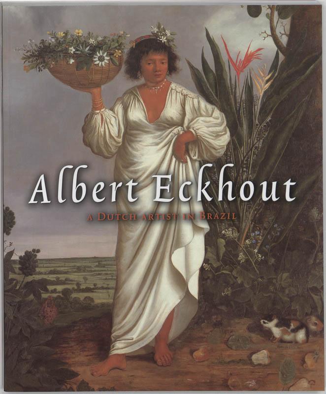 Q. Buvelot,  Quentin Buvelot - Albert Eckhout een Holandse kunstenaar in Brazilie