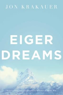 Jon Krakauer - Eiger Dreams