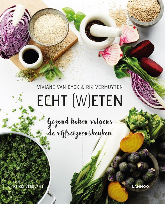 Viviane Van Dyck, Rik Vermuyten - Van eten word je gezond! Gezond koken volgens de vijfseizoenskeuken