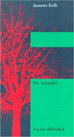 Annette Kolb - Die Schaukel Roman