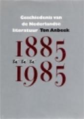 TON ANBEEK - Geschiedenis van de Nederlandse literatuur tussen 1885 en 1985