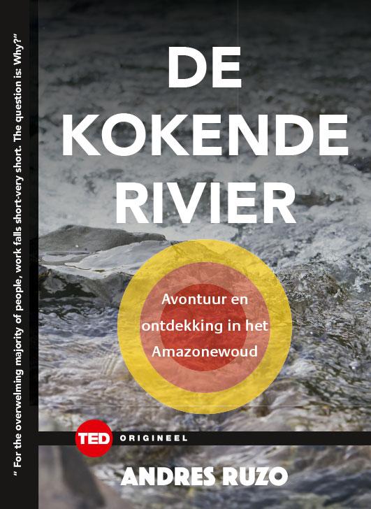 RUZO ANDRÉS - De kokende rivier - TED 12. Avonturen en ontdekkingen in het Amazonewoud
