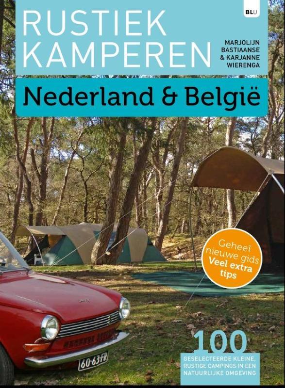 Marjolijn Bastiaanse, Karjanne Wierenga, Bert Loorbach - Rustiek Kamperen in Nederland en België