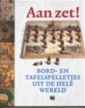 Frederic V. Grunfeld - Aan zet! bord- en tafelspelletjes uit de hele wereld