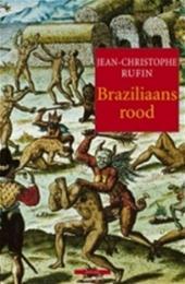 Jean-Christophe Rufin, Floor Borsboom - Braziliaans rood