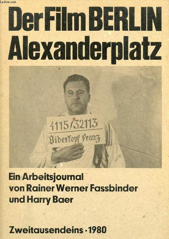 Unknown - Der Film Berlin Alexanderplatz - Ein Arbeitsjournal vor Rainer Werner Fassbinder und Harry Baer