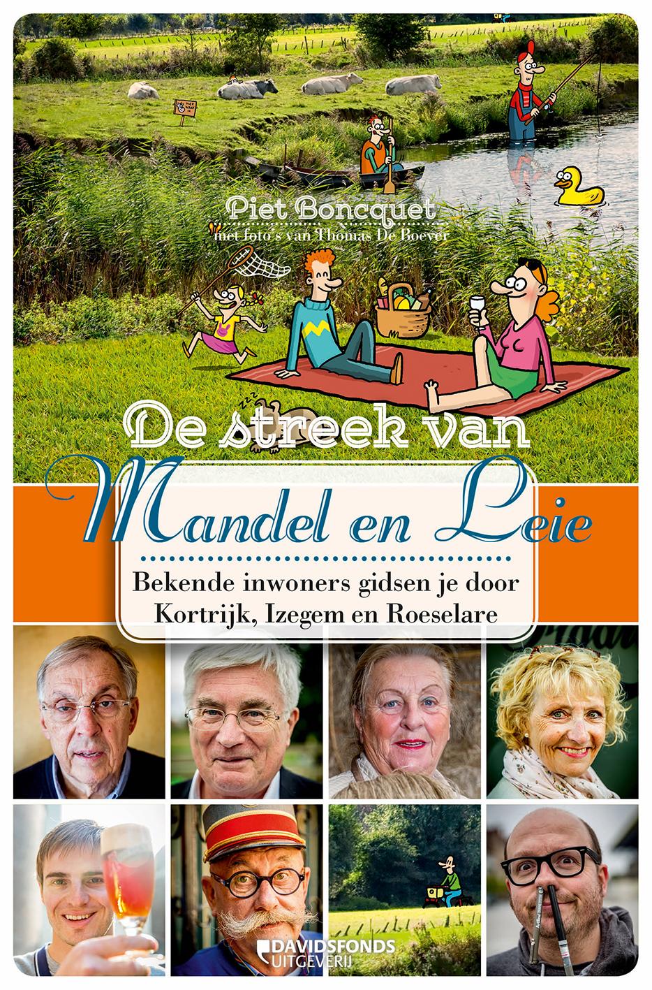 Piet Boncquet - De streek van Mandel en Leie bekende inwoners gidsen je door Roeselare, Izegem en Kortrijk