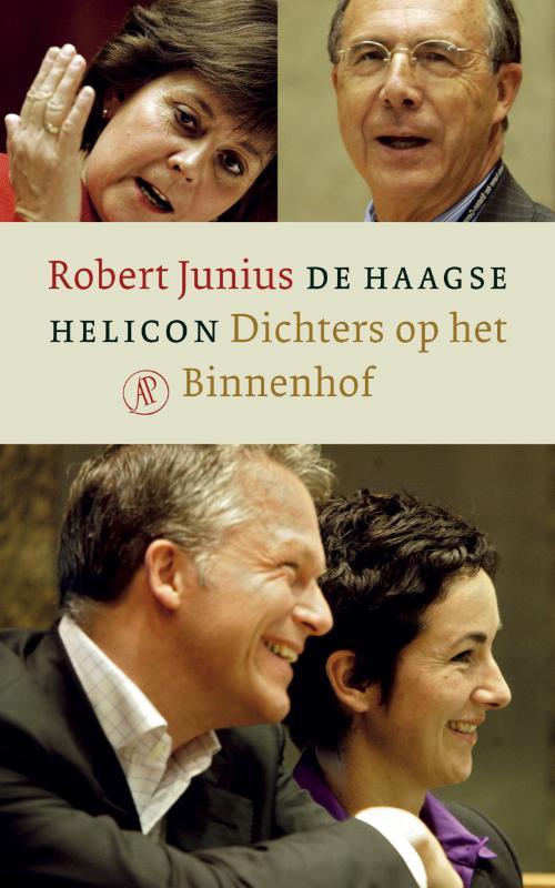 ROBERT JUNIUS - De Haagse helicon. Dichters op het Binnenhof
