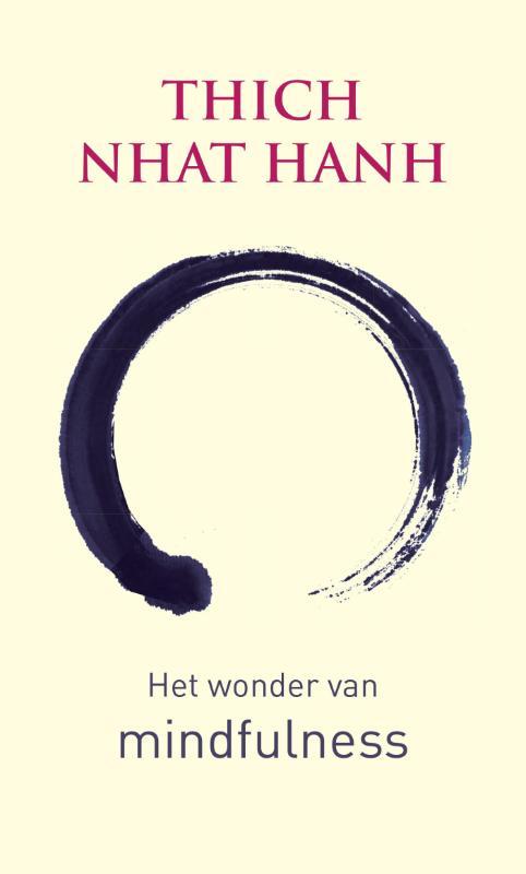 Thich Nhat Hanh - Het wonder van mindfulness een inleiding in de beoefening van meditatie