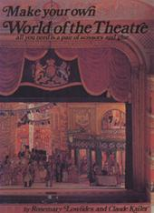 Rosemary Lowndes, Claude Kaïler - Make Your Own World of the Theatre