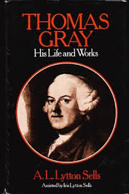 Arthur Lytton Sells, Iris Esther Robertson Sells - Thomas Gray, His Life and Works