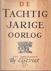 Jan Romein - De Tachtigjarige oorlog Met talrijke illustraties in en buiten de tekst en een gekleurde kaart.